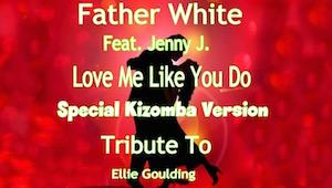 Father White ft. Jenny J. - Love Me Like You Do
