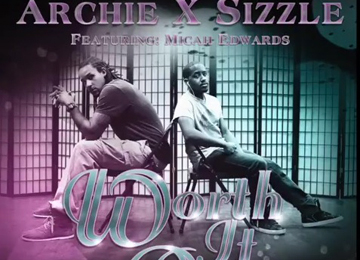 Archie & Sizzle feat Micah Edwards - Worth It All