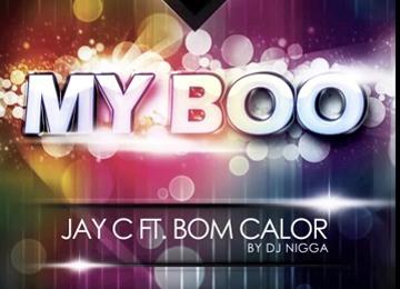 Jay C feat Bom Calor & Dj Nigga - My Boo