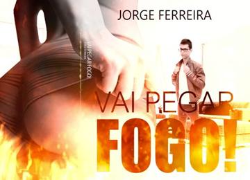 Vai Pegar Fogo - Jorge Ferreira