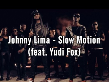 Johnny Lima feature Yudi Fox - Slow Motion