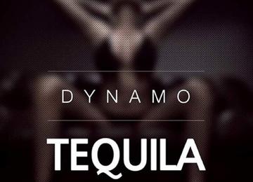 Dynamo - Tequila