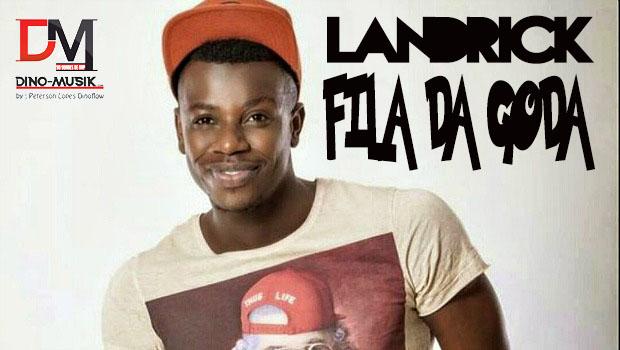 Landrick - Fila Da Goda
