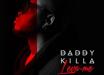 Daddy Killa - Leva-me