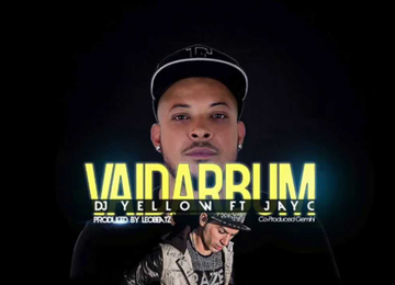 Dj Yellow feature Jay C - Vai Dar Bum