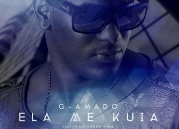 G-Amado feature Daduh King - Ela Me Kuia