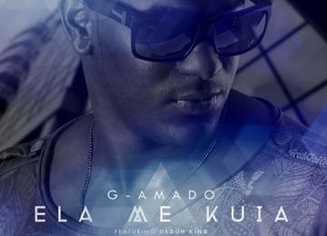 G-Amado feature Daduh King - Ela Me Kuia