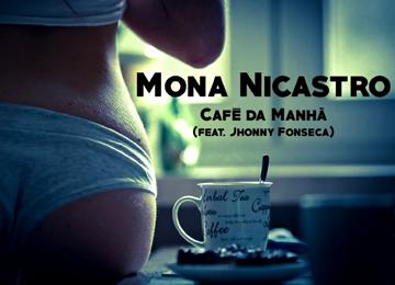 Mona Nicastro feature Jhonny Fonseca - Café Da Manhã