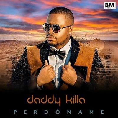 Daddy Killa - Perdóname