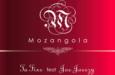 Mozangola feature Joe Joeezy - Ta fixe