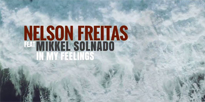Nelson Freitas feature Mikkel Solnado - In My Feelings