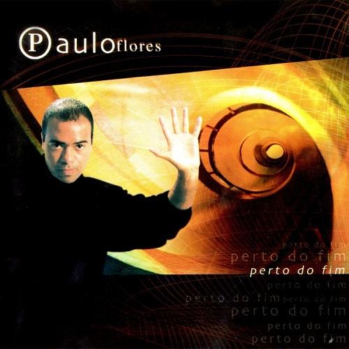 Paulo Flores - Perto Do Fim