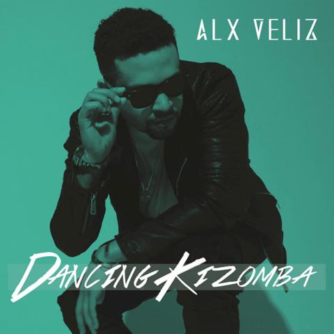 Alx Veliz - Dancing Kizomba