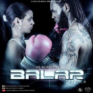 Blackson feature PDL II - Balar