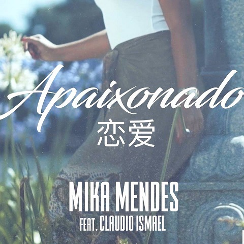 Mika Mendes feat Claudio Ismael - Apaixonado