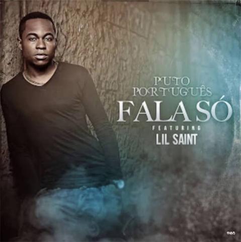 Puto Português feature Lil Saint - Fala só