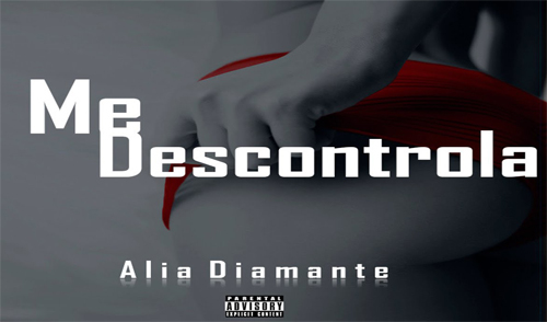 Alia Diamante - Me Descontrola