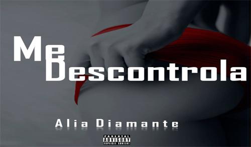Alia Diamante - Me Descontrola