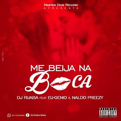 Dj Ruaba feature Eu-Genio & Naldo - Me Beija Na Boca
