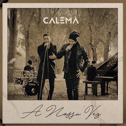 Calema - A Nossa Vez