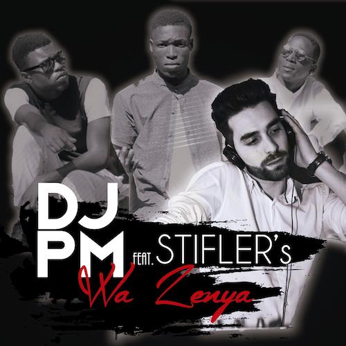 Dj PM feature Stifler's - Wa Zenya