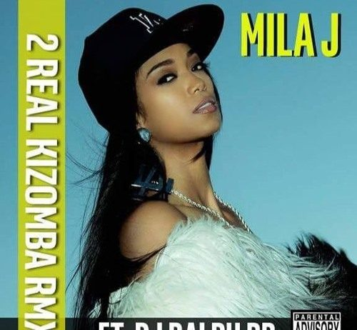 Mila J - 2 Real (Kizomba Remix by Dj Ralph Bb)
