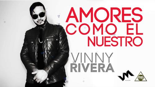 Vinny Rivera - Amores Como El Nuestro