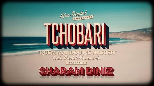 Tchobari feature Daniel Nascimento - Quem Mandou Me Nascer