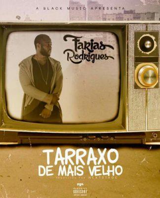 Farias Rodrigues - Tarraxo de Mais Velho