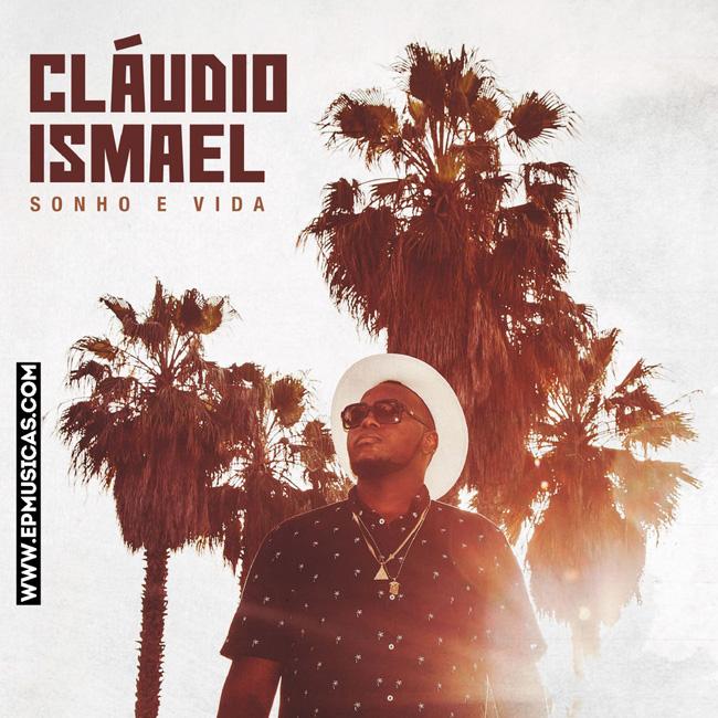 Claudio Ismael - Sonho e Vida