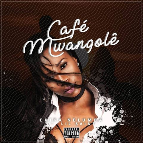 Erika Nelumba feature Lil Saint - Café Mwangolê