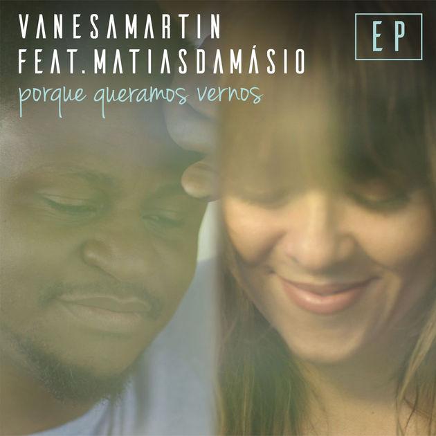 Vanesa Martín feature Matias Damásio - Porque queramos vernos