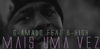 G-Amado feature B-High - Mais uma vez
