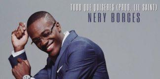 Nery Borges feature Lil Saint - Tudo Que Quiseres