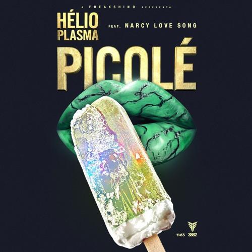 Hélio Plasma feature Narcy - Picolé