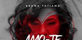 Bruna Tatiana - Amo-te