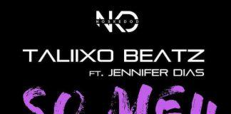 Taliixo Beatz feature Jennifer Dias - So meu