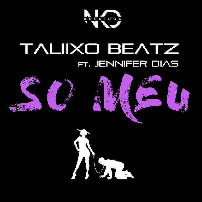 Taliixo Beatz feature Jennifer Dias - So meu