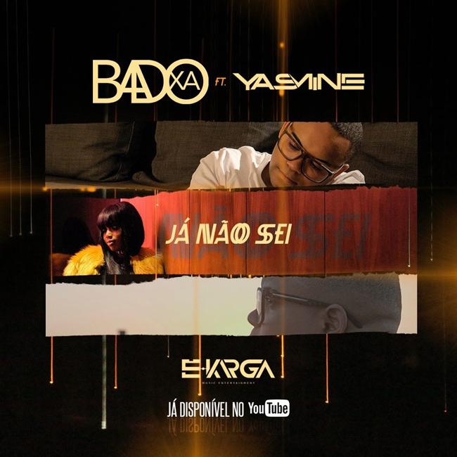 Badoxa feature Yasmine - Já não sei