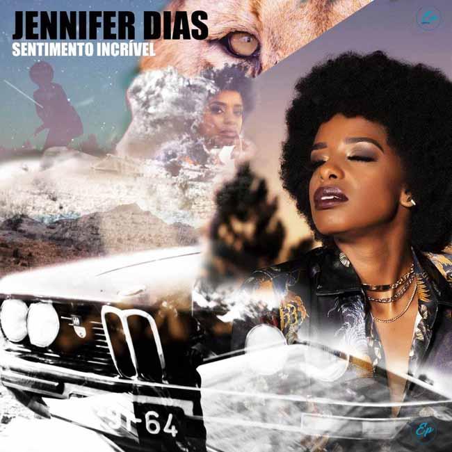 Jennifer Dias - Sentimento Incrível