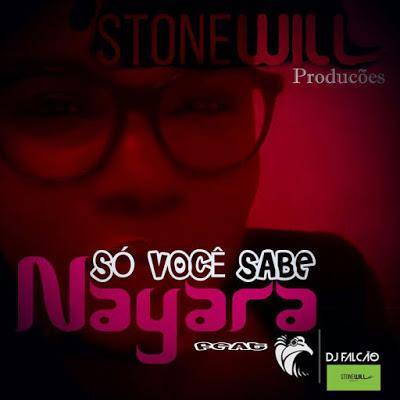 Nayara feature Dj Falcão - Só voce sabe