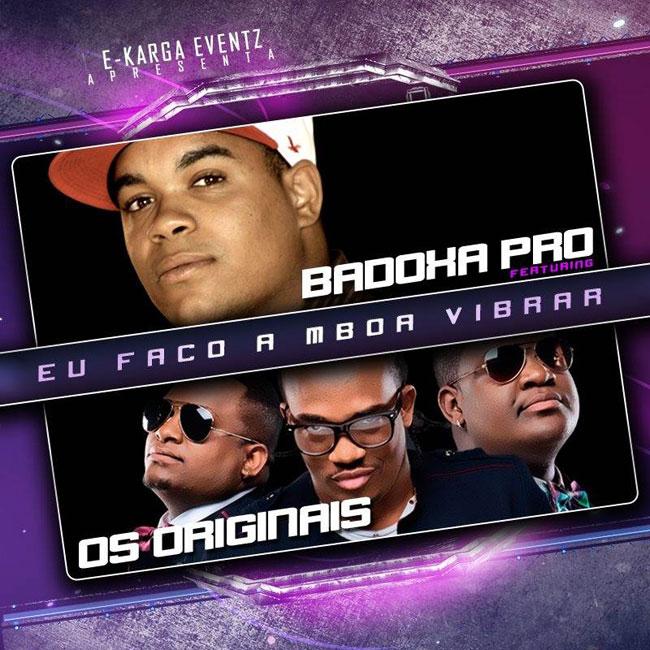 Badoxa Pro feat Os Originais - Eu faço a mboa vibrar