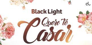 Black Light - Quero te casar