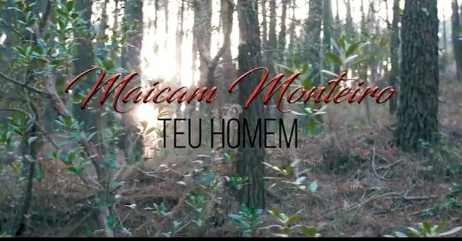 Maicam Monteiro - Teu Homem