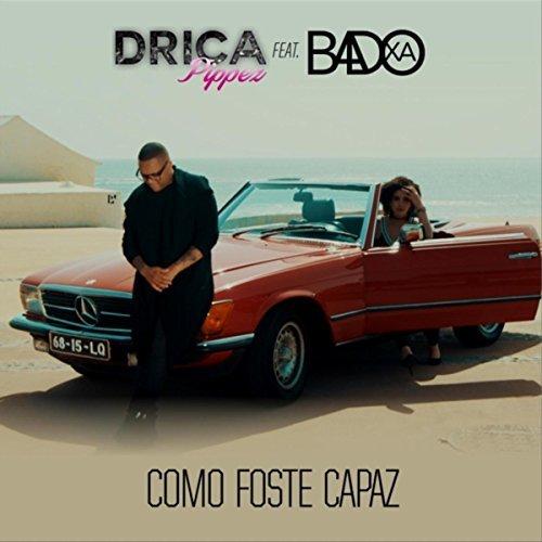 Drica Pippez feature Badoxa - Como foste capaz