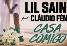 Lil Saint feature Claudio Fenix - Casa Comigo