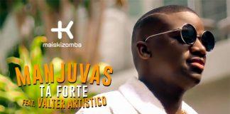 Manjuvas feature Valter Artístico - Tá Forte