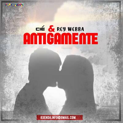 Cié & Rey Webba - Antigamente