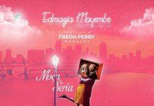 Edmazia Mayembe feature Fredh Perry - Moça seria