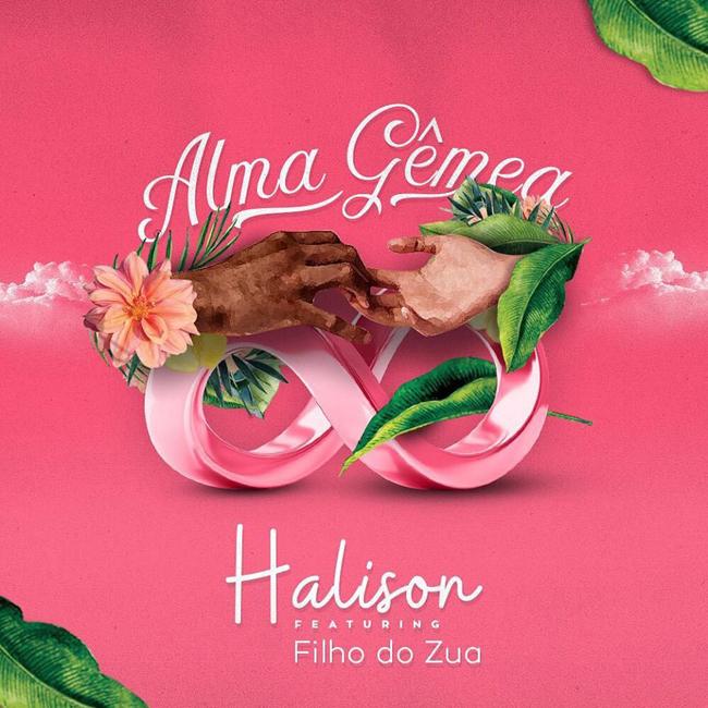 Halison feature Filho Do Zua - Alma Gêmea